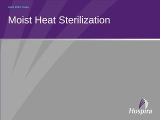 HAVLIK_Moist Heat Sterilization 2015.ppt