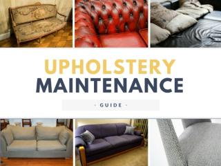 Upholstery Maintenance Guide - Essential Tips on How to Keep Your Upholstery Looking New.pptx