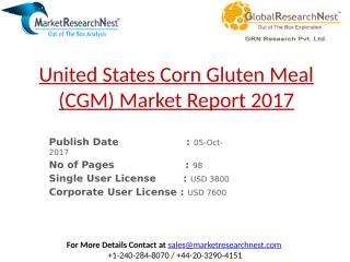 United States Corn Gluten Meal (CGM) Market Report 2017.pptx