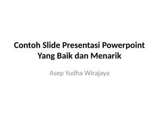 contoh slide presentasi powerpoint yang baik dan menarik.pptx