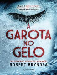 A Garota no Gelo - Robert Bryndza.pdf