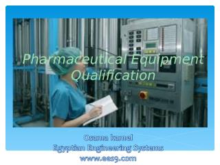 KAMEL_Pharmaceutical Equipment Qualification.ppt