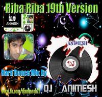 Riba Riba 19th Version (Hard Dance Mix) DJ AniMesh.mp3