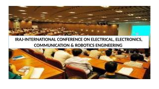 IRAJ-INTERNATIONAL CONFERENCE ON ELECTRICAL, ELECTRONICS, COMMUNICATION & ROBOTICS ENGINEERING.pptx