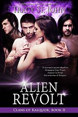 Alien Revolt (Clans of Kalquor - Tracy St. John.epub