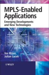 MPLS.Enabled.Applications.Emerging.Developments.And.New.Technologies.Oct.2005.ISBN.0470014539.pdf