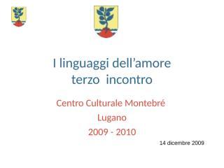 I linguaggi dell'amore lugano montebrè 2009 terza.ppt